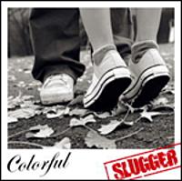 Colorful(カラフル)/SLUGGER
